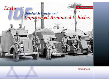 Early IDF Sandwich Trucks and Improvised Armoured vehicles.