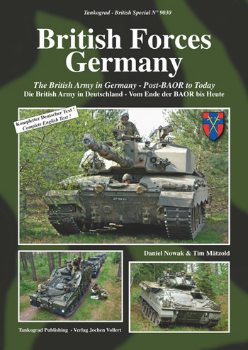 "Tankograd British Special 9030: British Forces Germany. The British Army in Germany. Post-BAOR to Today. <font color=""#FF0000"" face=""Arial, Helvetica, sans-serif"">Expected to arrive mid of September 2019!</font>"