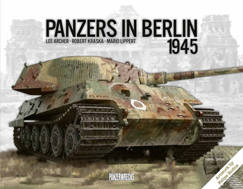 "Panzers in Berlin 1945. <font color=""#FF0000"" face=""Arial, Helvetica, sans-serif"">Available again in November 2019!</font>"