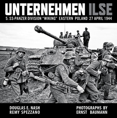 Unternehmen Ilse 5. SS-Panzer Division Wiking Eastern Poland 27 April 1944 Photographs by Ernst Baumann