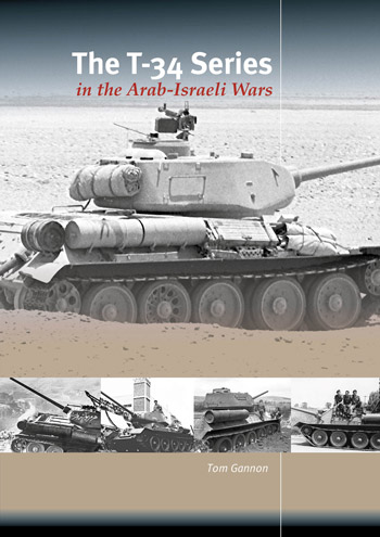 "The T-34-Series in the Arab-Israeli-Wars. <font color=""#FF0000"" face=""Arial, Helvetica, sans-serif"">Expected to arrive about October 2019!</font>"