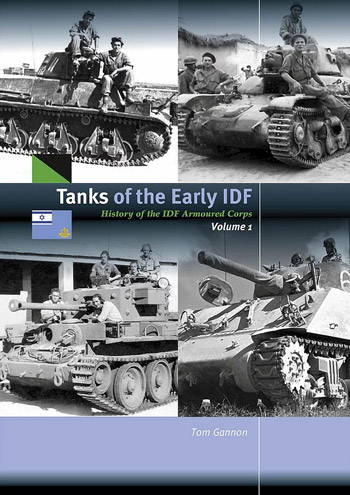 "Tanks of the Early IDF. History of the IDF Armored Corps, Vol. 1. <font color=""#FF0000"" face=""Arial, Helvetica, sans-serif"">Expected to arrive November 2019!</font>"