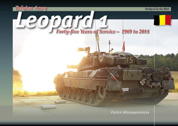 "Belgian Leopard 1. Forty-five Years of Service 1969-2014. <font color=""#FF0000"" face=""Arial, Helvetica, sans-serif"">Erscheint ca November 2019! </font>"