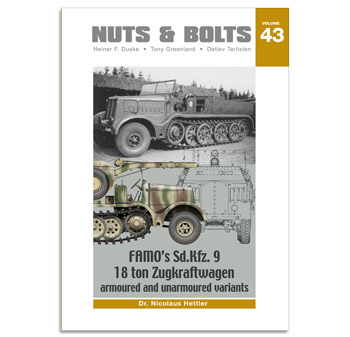 Nuts & Bolts, Vol. 43: Famo's Sd.Kfz. 9 18 ton Zugkraftwagen, armoured and unarmoured variants.
