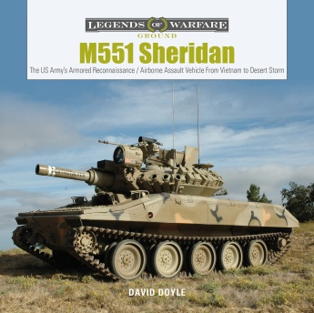 Legends of War Ground M551 Sheridan. The US Army's Armored Recon./Airborne Assault Vehicle from Vietnam to Desert Storm