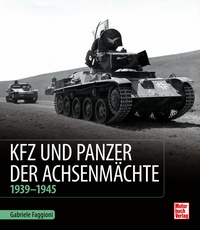 "Kfz und Panzer der Achsenmächte  - 1939 - 1945. <font color=""#FF0000"" face=""Arial, Helvetica, sans-serif"">Expected to arrive about April 2020!</font>"