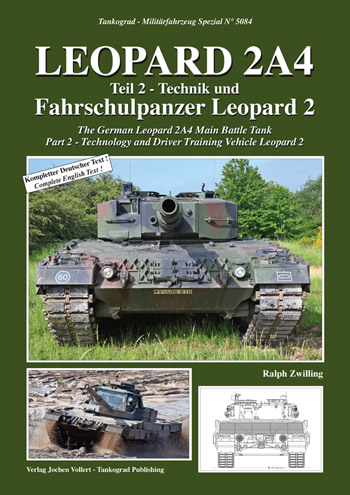 "Tankograd Militärfahrzeug Spezial 5084: Leopard 2A4, pt. 2. Part 2 - Technology and Driver Training Vehicle Leopard 2. <font color=""#FF0000"" face=""Arial, Helvetica, sans-serif"">Expected to arrive end of March 2020!</font>"