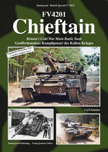 "Tankograd British Special No. 9031: FV4201 Chieftain. Britain\'s Cold War Main Battle Tank. <font color=""#FF0000\"" face=\""Arial, Helvetica, sans-serif\"">Expected to arrive end of March 2020!</font>"