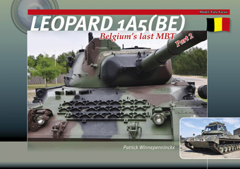Leopard 1A5(BE) – Belgium's Last MBT Part 2. Model Foto Focus.
