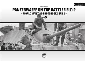 Panzerwaffe on the Battlefield 2. World War II Photobook Series Vol. 21.