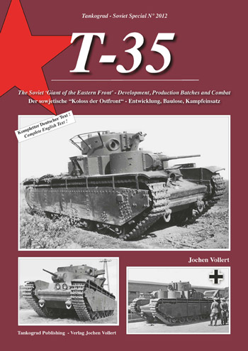 "Tankograd Soviet Special No. 2012: T-35.The Soviet ""Giant of the Eastern Front"" - Development, Production Batches and Combat. <font color=""#FF0000"" face=""Arial, Helvetica, sans-serif"">Expected to arrive mid/end of June 2020!</font>"