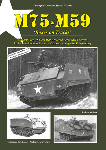 "Tankograd American Special 3040: M75 - M59 'Boxes on Tracks'. Blueprint for US Armored Personnel Carriers in the Cold War. <font color=""#FF0000"" face=""Arial, Helvetica, sans-serif"">Expected to arrive mid/end of June 2020!</font>"