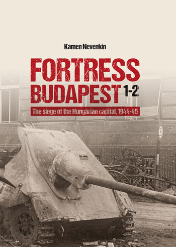 Fortress Budapest 1-2. The siege of the Hungarian capital 1944-45.