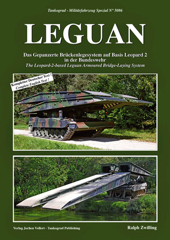 Tankograd Militärfahrzeug Spezial 5086: LEGUAN. The Leopard-2-based Armoured Bridge-Laying System.