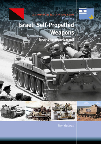 "Israeli Self-Propelled Artillery (non Sherman-based) History of the IDF Artillery Corps, Vol. 4. <font color=""#FF0000"" face=""Arial, Helvetica, sans-serif"">Expected to arrive end of September 2020!</font>"