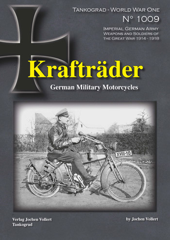 "Tankograd WW1 Special 1009: Krafträder - German Military Motorcycles. <font color=""#FF0000"" face=""Arial, Helvetica, sans-serif"">Expected to arrive mid/end of November 2020!</font>"