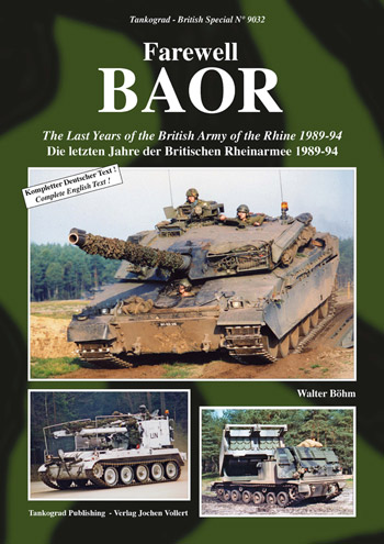 Tankograd British Special No. 9032: Farewell BAOR. The Last Years of the British Army of the Rhine 1989-94.