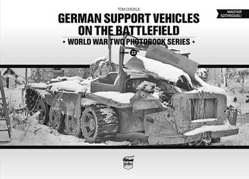 "German Support Vehicles on the Battlefiled. WW II Photobook Series, Vol. 22. <font color=""#FF0000"" face=""Arial, Helvetica, sans-serif"">Expected to arrive mid/end of April 2021!</font>"