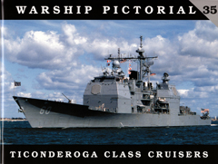 Warship Pictorial 35: Ticonderoga Class Cruisers