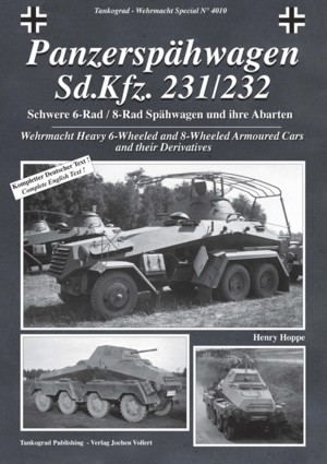 Tankograd Wehrmacht Special No. 4010: Panzerspähwagen Sd.Kfz. 231/232 - 6-Wheeled/8-Wheeled Armoured Reconnaissance Vehicles