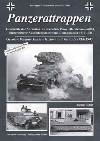 Tankograd Wehrmacht Special No. 4013: Panzerattrappen - German Dummy Tanks - History and Variants 1916-1945