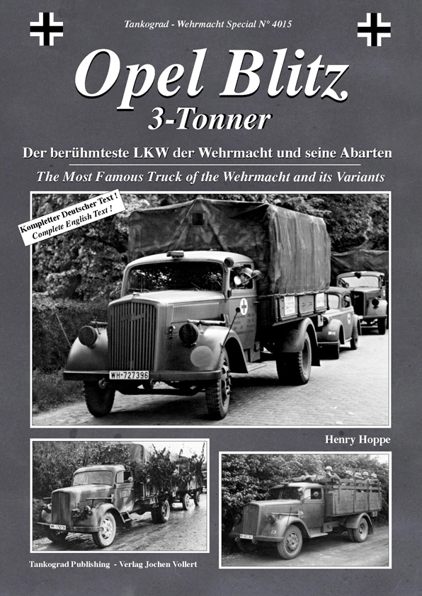 Tankograd Wehrmacht Special No. 4015: Opel Blitz 3 to - The Most Famous Truck of the Wehrmacht and its Variants