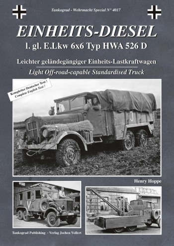 Tankograd Wehrmacht Special No. 4017: EINHEITS-DIESEL, l. gl. E.Lkw 6x6 Typ HWA 526 D - Light Off-road-capable Standarised Truck