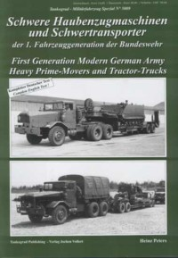 Tankograd Militärfahrzeug Spezial No. 5009: First Generation Modern German Army Heavy Prime-Movers and Tractor-Trucks