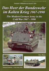 Tankograd Militärfahrzeug Spezial No. 5010: The Modern German Army in the Cold War 1967-1990