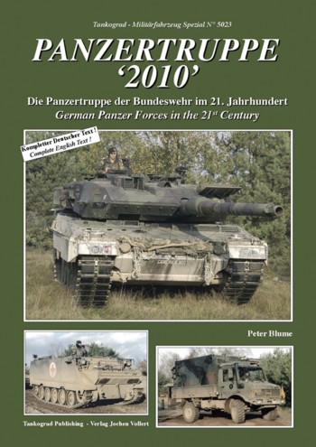Tankograd Militärfahrzeug Spezial No. 5023: Panzertruppe 2010 - German Panzer Forces in the 21st Century