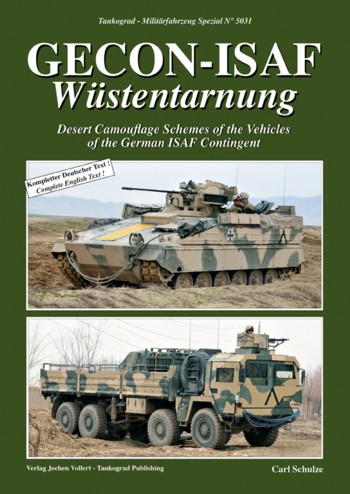 Tankograd Militärfahrzeug Spezial No. 5031: GECON-ISAF Wüstentarnung Desert Camouflage of the Vehicles of the German ISAF Contingent