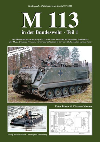 Tankograd Militärfahrzeug Spezial No. 5032: M 113 in der Bundeswehr, Part 1 - The M 113 Armoured Personnel Carrier and its Variants in Service with the Modern German Army