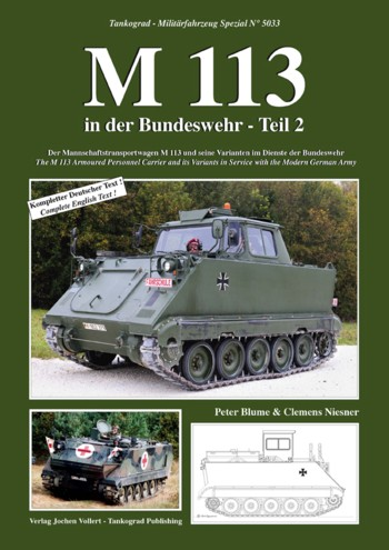 Tankograd Militärfahrzeug Spezial No. 5033: M 113 in der Bundeswehr, Part 2 - The M 113 Armoured Personnel Carrier and its Variants in Service with the Modern German Army
