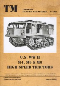 TM - Tankograd Technical Manual Series No. 6002: U.S. WW II M4, M5 & M6 High Speed Tractors