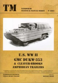 TM - Tankograd Technical Manual Series No. 6003: GMC DUKW-353 & Cleaver-Brooks Amphibian Trailers