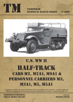 TM - Tankograd Technical Manual Series No. 6009: U.S. WW II Half-Track Cars M2, M2A1, M9A1 & Personnel Carriers M3