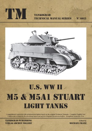 TM - Tankograd Technical Manual Series No. 6013: U.S. WW II M5 & M5A1 Stuart Light Tanks