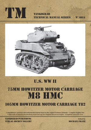 TM - Tankograd Technical Manual Series No. 6014: U.S. WW II 75 mm Howitzer Motor Carriage HMC + 105 mm How. Mot. Car. T82