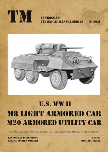 TM - Tankograd Technical Manual Series No. 6021: U.S. WW II M8/M20 Armored Cars