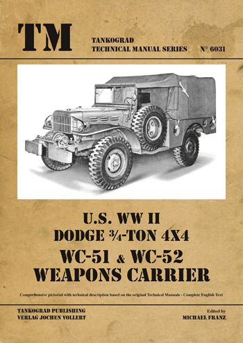 "Tankograd Technical Manual Series 6031: U.S. WW II Dodge WC51-WC52 Weapons Carrier. <font color=""#FF0000"" face=""Arial, Helvetica, sans-serif"">Limited Reprint 2020!</font>"