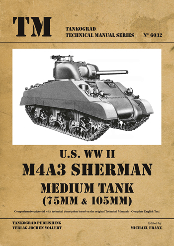 Tankograd Technical Manual Series 6032: U.S. WW II M4A3 Sherman Medium Tank 75mm/105mm