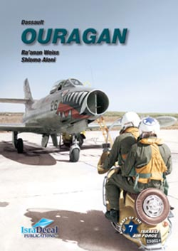 Aircraft of the Israeli Air Force No. 7: Dassault OURAGAN