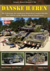Tankograd Missions & Manoeuvres No. 7006: Danske Haeren - The vehicles of the Modern Danish Land Forces