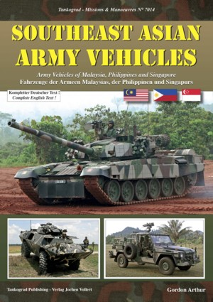 Tankograd Missions & Manoeuvres No. 7014: Southeast Asian Army Vehicles - Army veh. of Malysia, Philippines and Singapore
