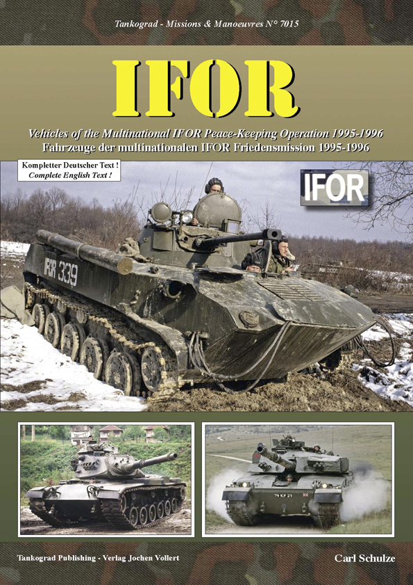 Tankograd Missions & Manoeuvres No. 7015: IFOR - Vehicles of the Multinational IFOR Peace-Keeping Operation 1995-1996