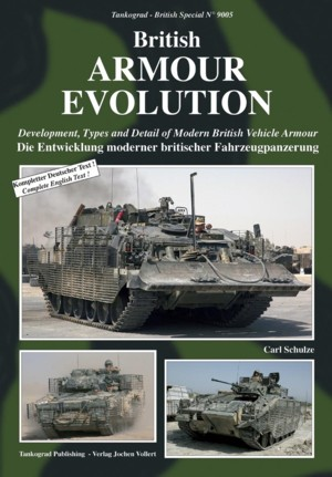 Tankograd British Spezial No. 9005: British Armour Evolution -Development, Types and Detzail of Modern British Vehicle Armour
