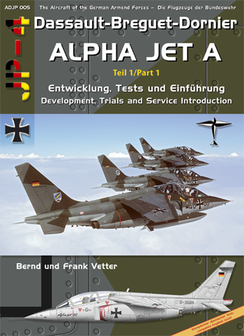 AirDOC JP-4 - ADJP 005: Daussault-Breguet-Dornier Alpha Jet A, Teil 1/part 1: Development, Trials a. Service Introduction.