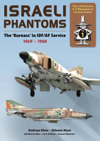 The Ultimate F-4 Phantom II Collection 1: Israeli Phantoms - The Kurnass in IDF/AF Service, 1969-1988.