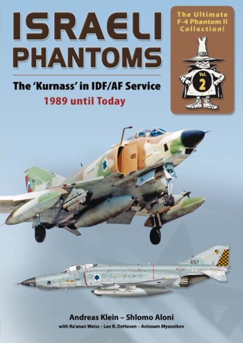 The Ultimate F-4 Phantom II Collection 2: Israeli Phantoms - The Kurnass in IDF/AF Service, 1989 until Today
