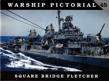 Warship Pictorial 45: Square Bridge Fletcher.